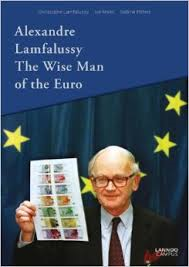 Alexandre Lamfalussy. The Wise Man of the Euro