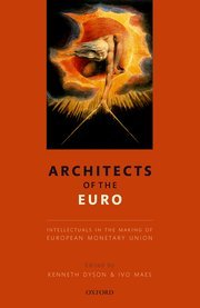 Architects of the EURO. Intellectuals in the Making of European Monetary Union