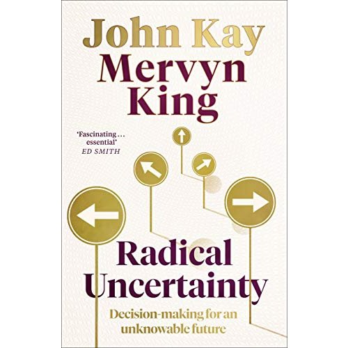 Radical Uncertainty: Decision-making for an unknowable future -  Book presentation and discussion